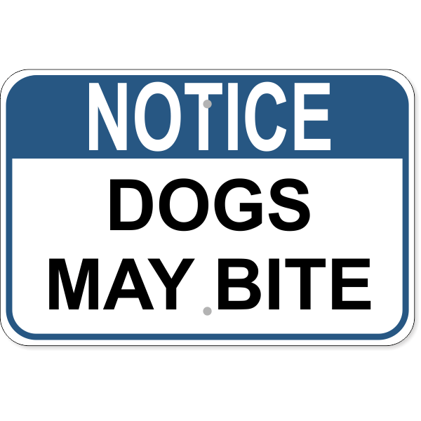 """Notice Dogs May Bite Aluminum Sign 