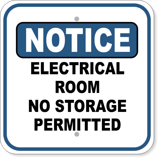 """Notice Electrical Room No Storage Permitted Aluminum Sign 
