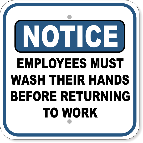 "Notice Employees Must Wash Hands Before Returning to Work Aluminum Sign | 12"" x 12"""