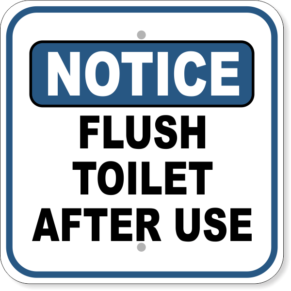 """Notice Flush Toilet After Use Aluminum Sign 