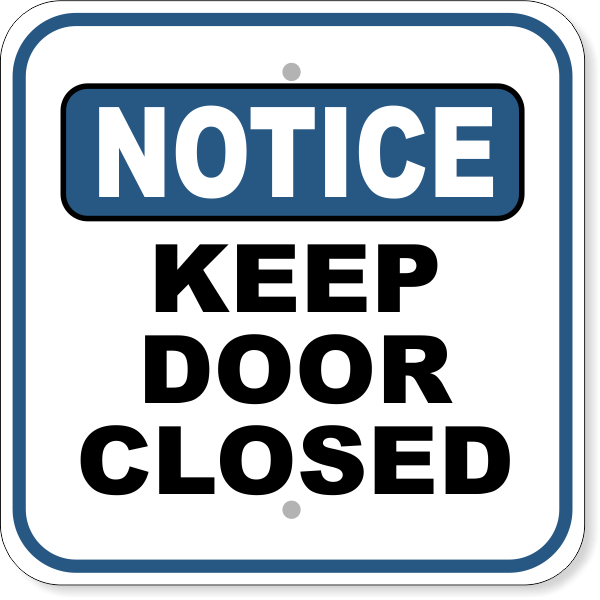 "Notice Keep Door Closed Aluminum Sign | 12"" x 12"""