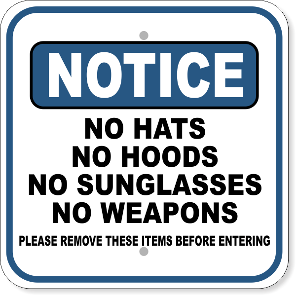 "Notice No Hats No Hoods Aluminum Sign | 12"" x 12"""