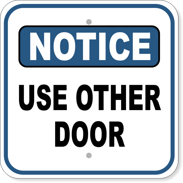 "Notice Use Other Door Aluminum Sign | 12"" x 12"""