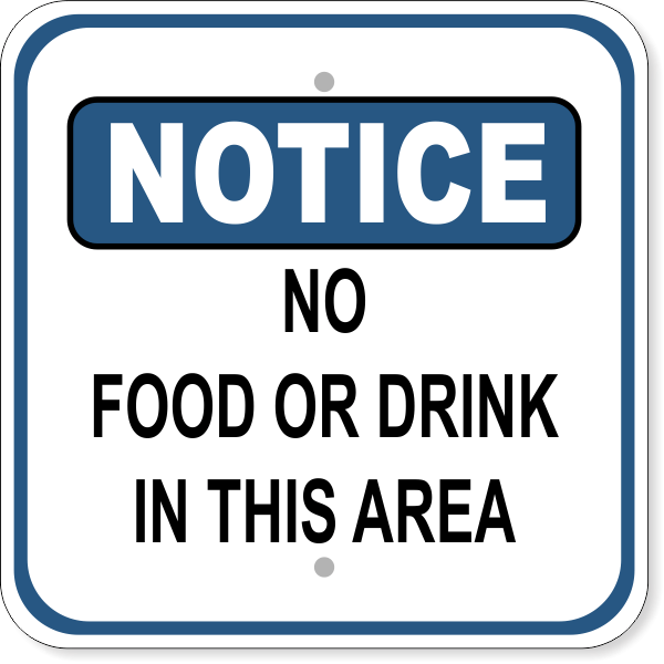 No Food Or Drink Notice Aluminum Sign | 12