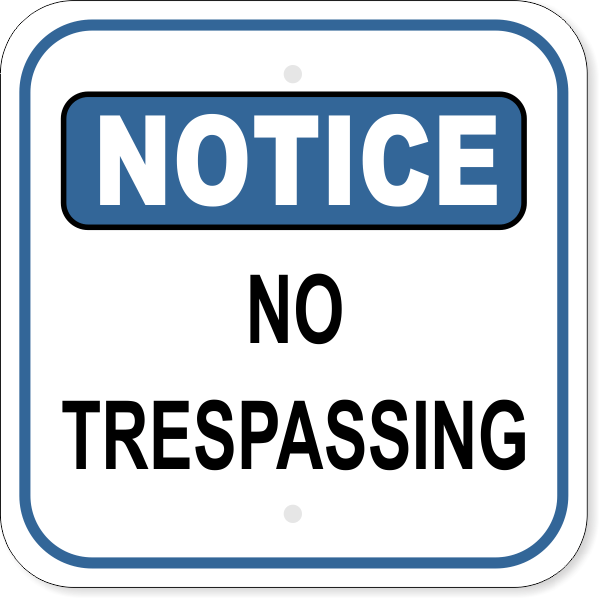 Notice Sign - NO TRESPASSING