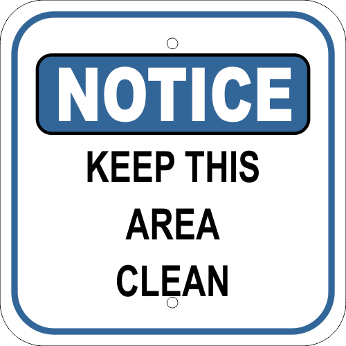 Notice Sign - Keep Area Clean