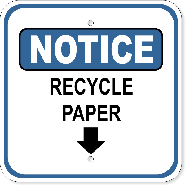 """Notice Sign - Recycle Paper with Arrow 