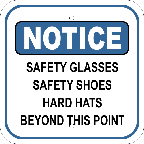 Notice Sign - Safety Glasses, Safety Shoes, Hard Hats