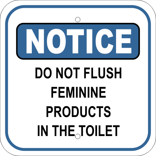 Do Not Flush Feminine Products In Toilet Notice Sign Custom Signs