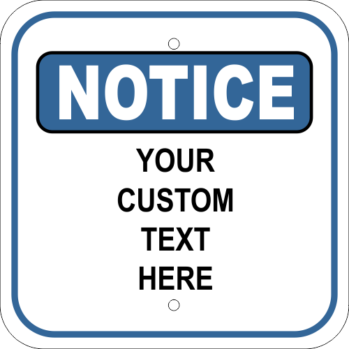 Custom Notice Sign 12""