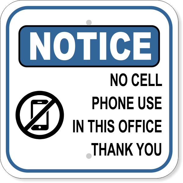 Notice Sign - No Cell Phone Use in this Office