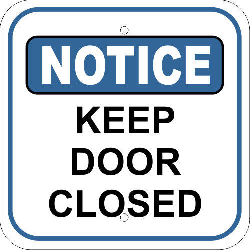 Notice Keep Door Closed Aluminum Sign