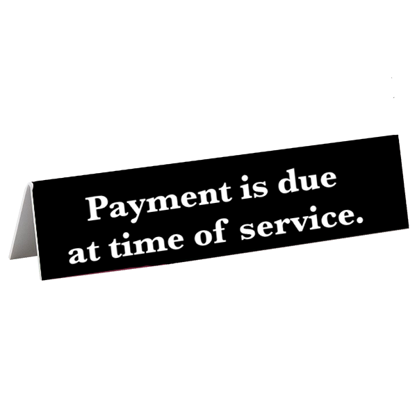 Payment Due at Service Tent Sign