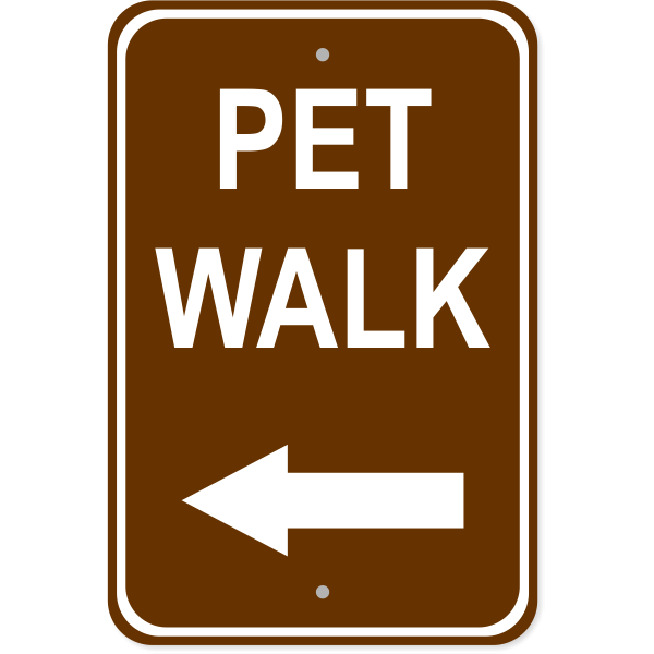Pet Walk Left Aluminum Sign | 18' x 12""
