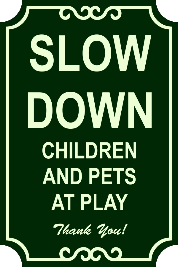 Slow Down Engraved Sign