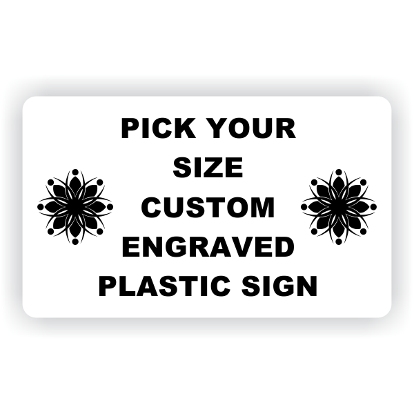 Pick Your Size Custom Horizontal Engraved Plastic Sign