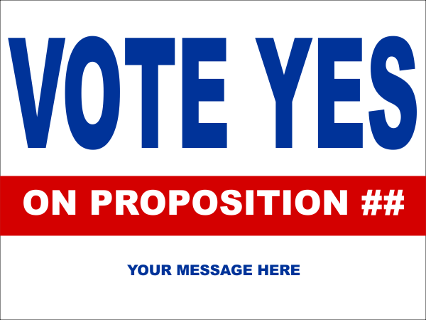 Vote Yes Proposition Sign