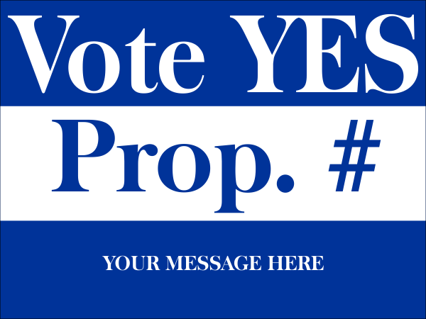 Blue Yes Proposition Sign