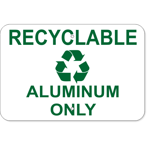 """Recyclable Aluminum Only Aluminum Sign 