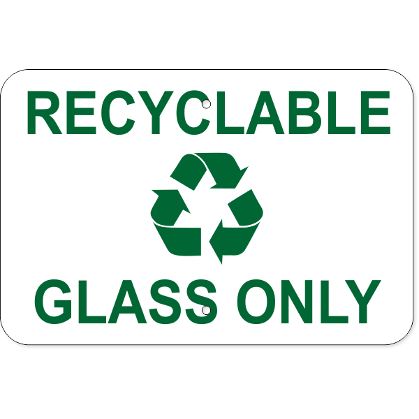 """Recyclable Glass Only Aluminum Sign   12"""" x 18"""""""