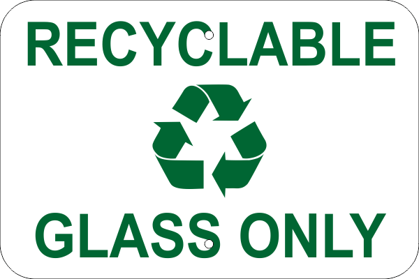 Recyclable Glass Only Aluminum Sign