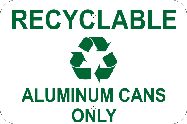 Recyclable Aluminum Cans Only Aluminum Sign