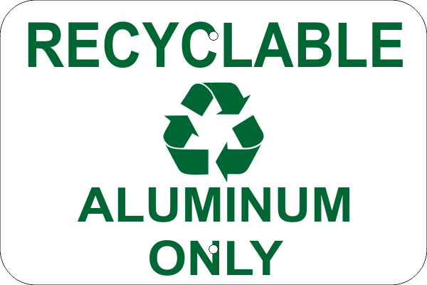 Recyclable Aluminum Only Aluminum Sign