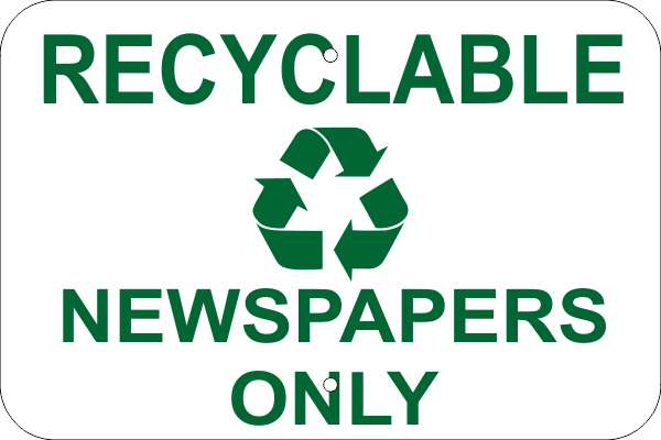 Recyclable Newspapers Only Aluminum Sign