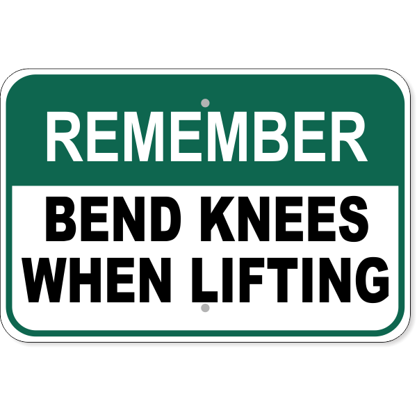 """Remember Bend Knees When Lifting Aluminum Sign 