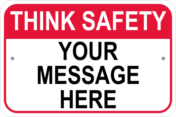 Think Safety Custom Text Sign
