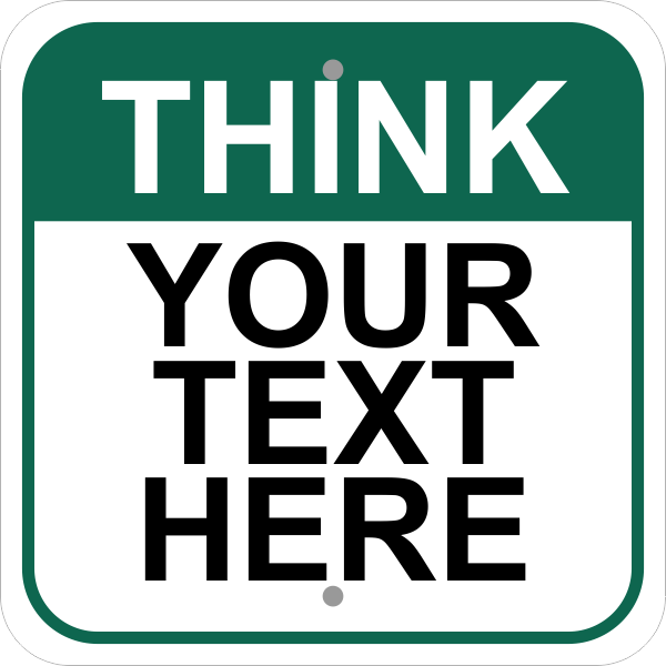 Square Think Sign