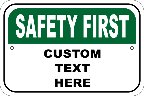Custom Safety First Aluminum Sign - 12