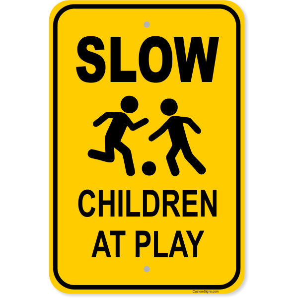 """Slow Children at Play Aluminum Sign 