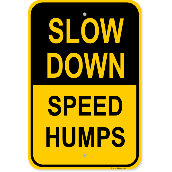 "Slow Down Speed Humps Aluminum Sign | 18"" x 12"""