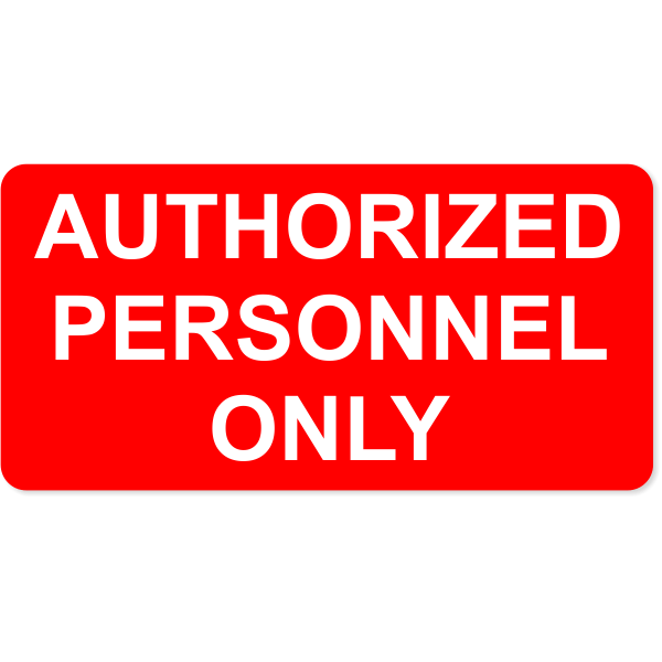 Authorized Personnel Only Engraved Sign