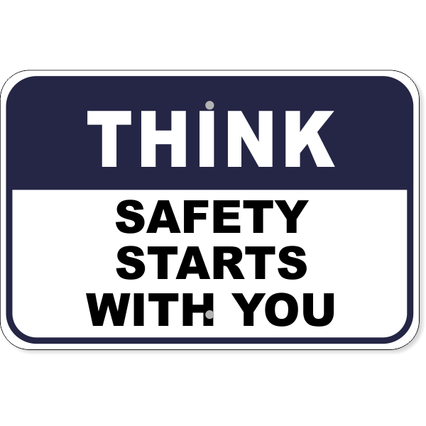 "Think Safety Starts With You Aluminum Sign | 12"" x 18"""