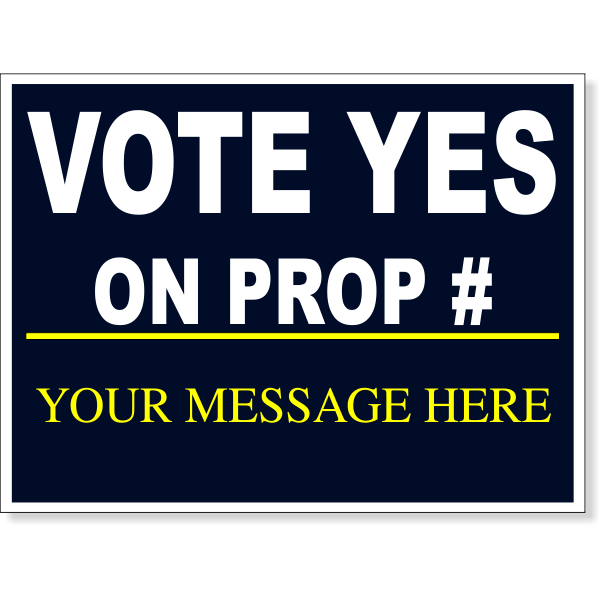 "Vote Yes Navy Proposition Yard Sign | 18"" x 24"""