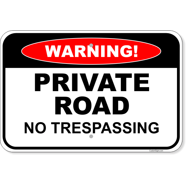 Warning Private Road No Trespassing Aluminum Sign | 12