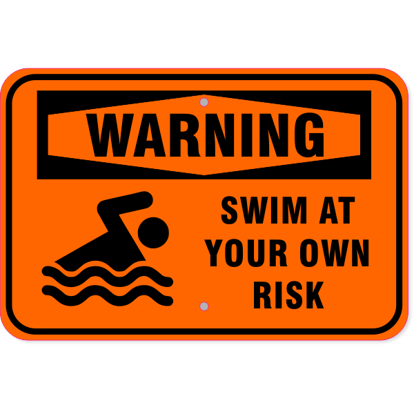 """Warning Swim At Your Own Risk Aluminum Sign   12"""" x 18"""""""