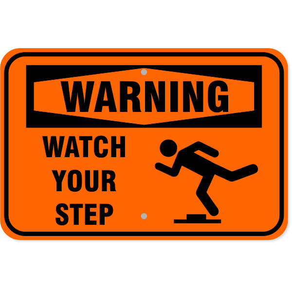 "Warning Watch Your Step Icon Aluminum Sign | 12"" x 18"""