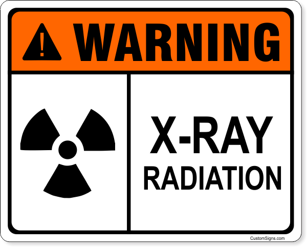 "Warning X-Ray Radiation Full Color Sign | | 8"" x 10"""