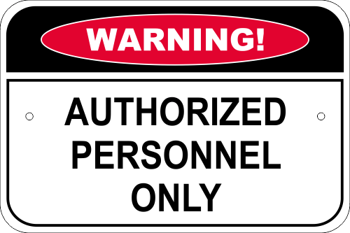 Warning Authorized Personnel Only Aluminum Sign