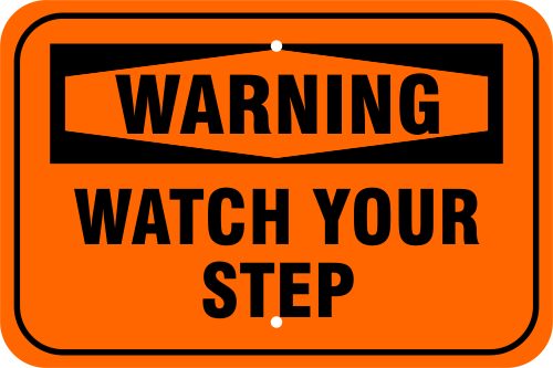 Warning Watch Your Step Aluminum Sign