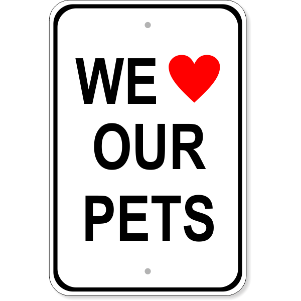 We Love Our Pets Aluminum Sign | 18