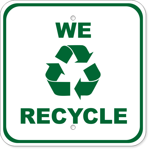 """We Recycle Aluminum Sign 