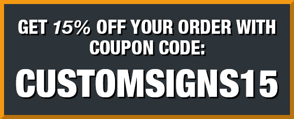 Save 15% with Coupon Code customsigns15